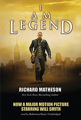 I Am Legend - Matheson, Richard, and Dean, Robertson (Read by)