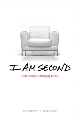 I Am Second: Real Stories. Changing Lives. - Bender, Doug, and Sterrett, Dave, and McCoy, Colt (Foreword by)