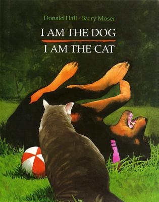 I Am the Dog I Am the Cat - Hall, Donald