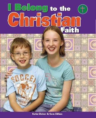 I Belong to The Christian Faith - Dicker, Katie