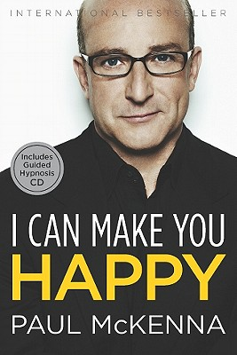 I Can Make You Happy - McKenna, Paul, and Willbourn, Hugh, Dr., Ph.D. (Editor)