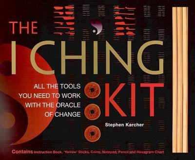 I Ching Kit: All the Tools the You Will Need to Work with the Oracle of Change - Karcher, Stephen, PH.D.
