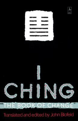 I Ching: The Book of Change - Blofeld, John