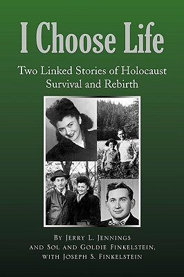 I Choose Life - Jennings, Jerry L, PhD, and Finkelstein, Goldie, and Finkelstein, Joseph S