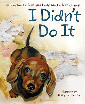 I Didn't Do It - MacLachlan, Patricia, and Charest, Emily MacLachlan