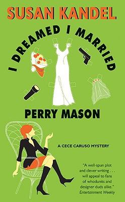 I Dreamed I Married Perry Mason - Kandel, Susan