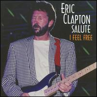 I Feel Free: Eric Clapton Salute - Various Artists