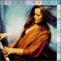 I Feel So Good - Tracy Nelson