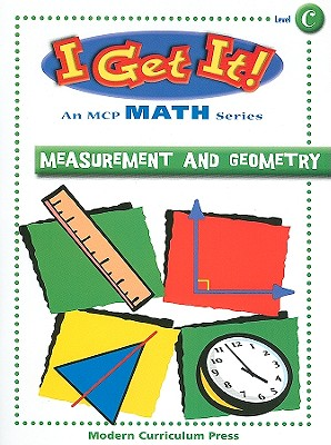 I Get It! Measurement and Geometry, Level C - Irvin, Barbara Bando, and Shrier, Constance (Editor), and Levy, Jill (Editor)