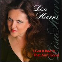 I Got It Bad and That Ain't Good - Lisa Hearns