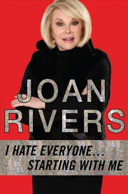 I Hate Everyone... Starting with Me - Rivers, Joan