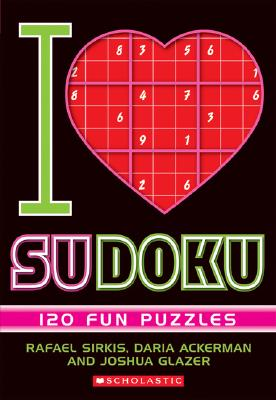 I (Heart) Su Doku - Sirkis, Rafael, and Glazer, Joshua, and Ackerman, Daria