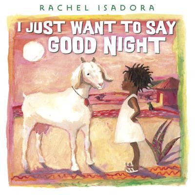 I Just Want to Say Good Night - Isadora, Rachel