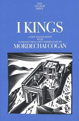 I Kings - Cogan, Mordechai, and Tadmor, Hayim