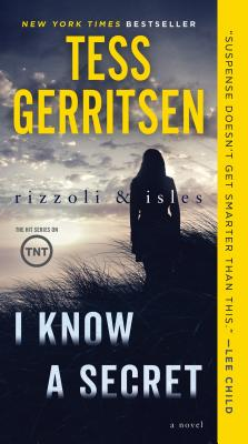 I Know a Secret: A Rizzoli & Isles Novel - Gerritsen, Tess