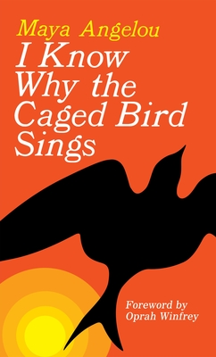 I Know Why the Caged Bird Sings - Angelou, Maya, Dr., and Winfrey, Oprah (Foreword by)