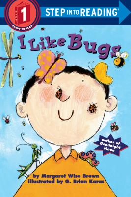 I Like Bugs - Brown, Margaret Wise