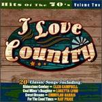 I Love Country: Hits of the 70's, Vol. 2
