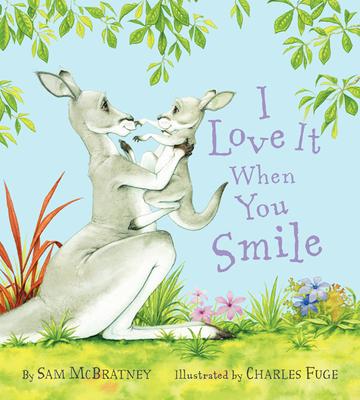 I Love It When You Smile - McBratney, Sam