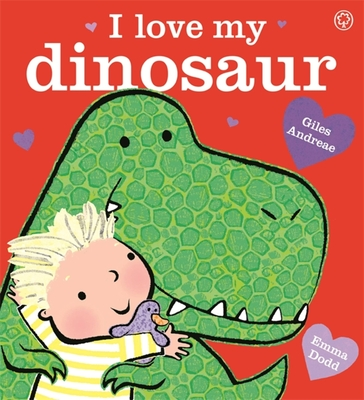 I Love My Dinosaur - Andreae, Giles