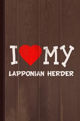 I Love My Lapponian Herder Dog Breed Journal Notebook: Blank Lined Ruled for Writing 6x9 110 Pages - Books, Flippin Sweet