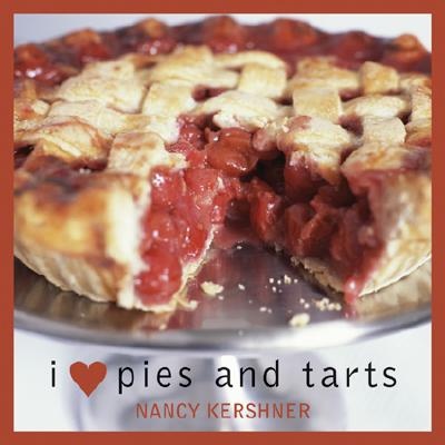 I Love Pies and Tarts - Kershner, Nancy