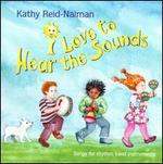 I Love To Hear the Sounds: Songs For Rhythm Band Instruments