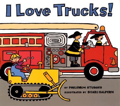 I Love Trucks! - Sturges, Philemon