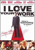 I Love Your Work - Adam Goldberg