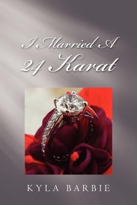 I Married a 24 Karat - Barbie, Kyla