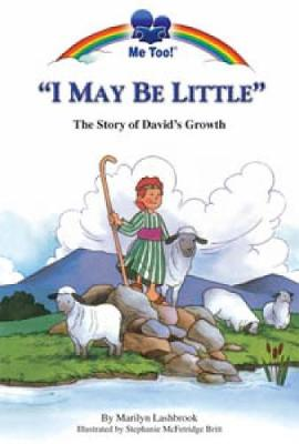I May be Little: The Story of David's Growth - Lashbrook, Marilyn