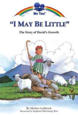 I May be Little: The Story of David's Growth - McFetridge Britt, Stephanie