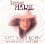 I Need Your Lovin': The Best of Teena Marie