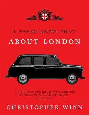 I Never Knew That About London Illustrated - Winn, Christopher