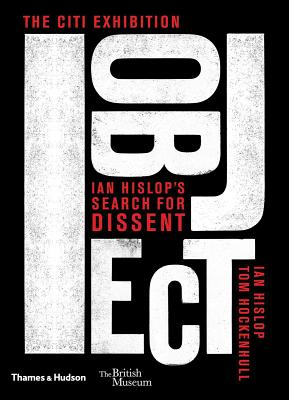 I object: Ian Hislop's search for dissent - Hislop, Ian, and Hockenhull, Tom