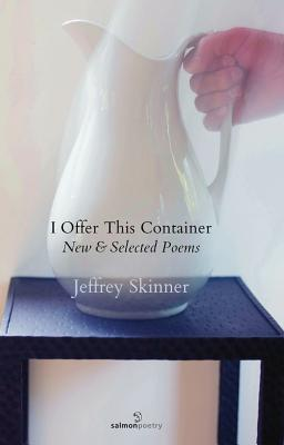 I Offer This Container - Skinner, Jeffrey