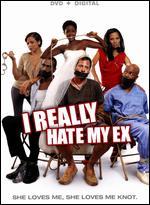 I Really Hate My Ex - Troy Byer
