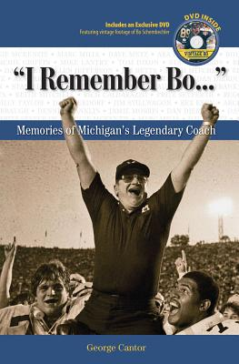I Remember Bo: Memories of Michigan's Legendary Coach - Cantor, George
