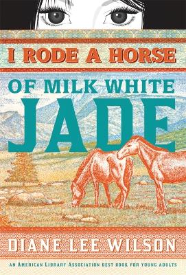 I Rode a Horse of Milk White Jade - Wilson, Diane