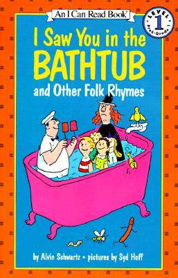 I Saw You in the Bathtub and Other Folk Rhymes - Schwartz, Alvin