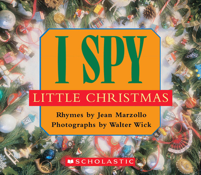 I Spy Little Christmas - Marzollo, Jean, and Wick, Walter (Photographer)