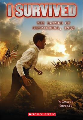 I Survived the Battle of Gettysburg, 1863 - Tarshis, Lauren