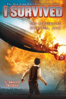 I Survived the Hindenburg Disaster, 1937 (I Survived #13) - Tarshis, Lauren