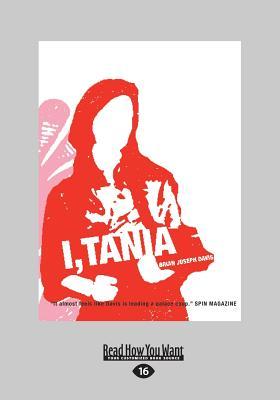 I, Tania: A Novel - Davis, Brian Joseph