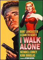I Walk Alone - Byron Haskin