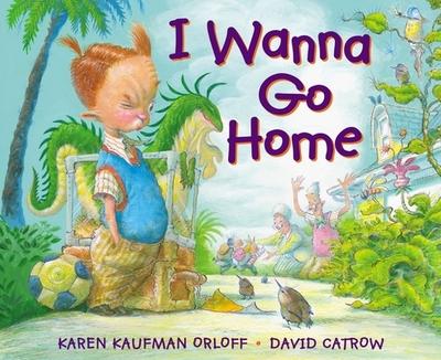 I Wanna Go Home - Kaufman Orloff, Karen