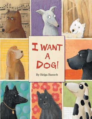 I Want a Dog! - Bansch, Helga