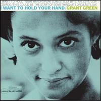 I Want to Hold Your Hand - Grant Green