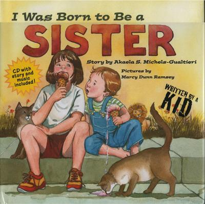 I Was Born to Be a Sister - Michels-Gualtieri, Akaela S