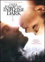 I Will Follow You Into the Dark - Mark Edwin Robinson